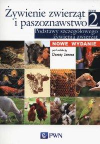Żywienie zwierząt i paszoznawstwo. Tom 2. Podstawy szczegółowego żywienia zwierząt - Dorota Jamroz - ebook