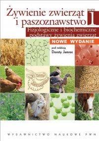 Żywienie zwierząt i paszoznawstwo. Tom 1. Fizjologiczne i biochemiczne podstawy żywienia zwierząt - Dorota Jamroz - ebook