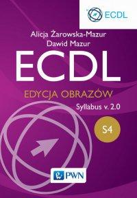 ECDL S4. Edycja obrazów. Syllabus v.2.0 - Alicja Żarowska-Mazur - ebook