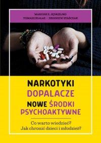 Narkotyki, dopalacze, nowe środki psychoaktywne. Co warto wiedzieć? Jak chronić dzieci i młodzież