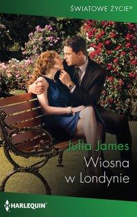Wiosna w Londynie - Julia James - ebook
