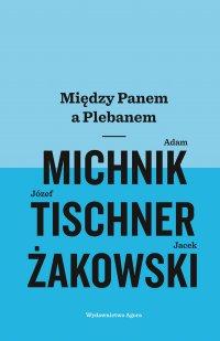 Między Panem a Plebanem - Jacek Żakowski - ebook
