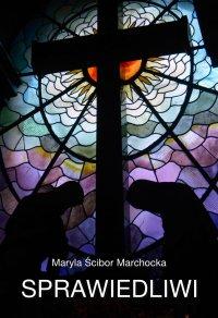 Sprawiedliwi - Maryla Ścibor Marchocka - ebook