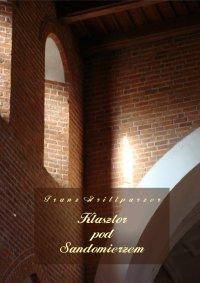 Klasztor pod Sandomierzem - Franz Grillparzer - audiobook