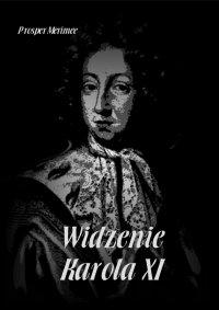 Widzenie Karola XI - Prosper Merimee - audiobook