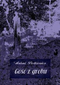 Gość z grobu - Antoni Pietkiewicz - audiobook