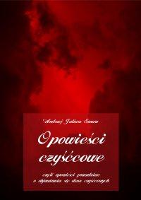 Opowieści czyśćcowe, czyli opowieści prawdziwe o objawianiu się dusz czyśćcowych - Andrzej Juliusz Sarwa - audiobook