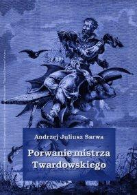 Porwanie mistrza Twardowskiego - Andrzej Juliusz Sarwa - audiobook