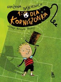 1:0 dla Korniszonka - Grażyna Bąkiewicz - ebook