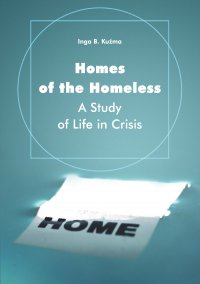Homes of the Homeless. A Study of Life in Crisis - Inga B. Kuźma - ebook