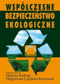 Współczesne bezpieczeństwo ekologiczne - Mariusz Kubiak - ebook