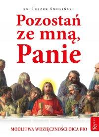 Pozostań ze mną, Panie. Modlitwa wdzięczności Ojca Pio - ks. Leszek Smoliński - ebook
