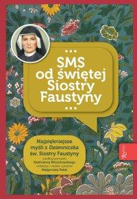 SMS od świętej Siostry Faustyny - Małgorzata Pabis - ebook