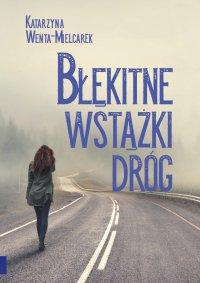 Błękitne wstążki dróg - Katarzyna Wenta-Mielcarek - ebook