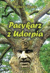 Pacykarz z Udorpia - Robert Tracz - ebook