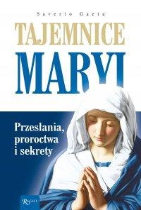 Tajemnice Maryi. Przesłania, proroctwa i sekrety - Saverio Gaeta - ebook