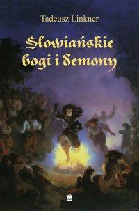 Słowiańskie bogi i demony. Z rękopisu Bronisława Trentowskiego - profesor Tadeusz Linkner - ebook
