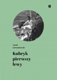 Kubryk pierwszy lewy. Wspomnienia z rejsu żaglowcem Dar Młodzieży do Japonii w 1983/84 roku - Jacek Lewandowski - ebook