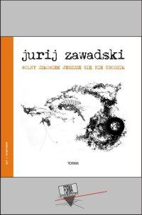 Wolny człowiek jeszcze się nie urodził - Jurij Zawadski - ebook