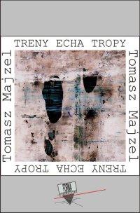 Treny Echa Tropy - Tomasz Majzel - ebook