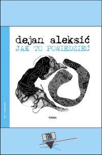 Jak to powiedzieć - Dejan Aleksić - ebook
