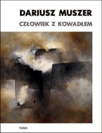 Człowiek z kowadłem - Dariusz Muszer - ebook