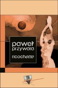 Ricochette - Paweł Przywara - ebook