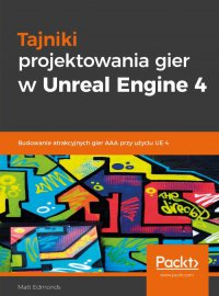 Tajniki projektowania gier w Unreal Engine 4 - Matt Edmonds - ebook