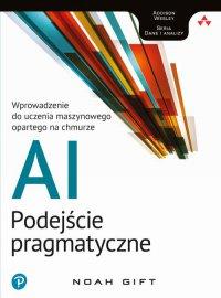 AI - podejście pragmatyczne - Noah Gift - ebook