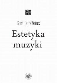 Estetyka muzyki - Carl Dahlhaus - ebook