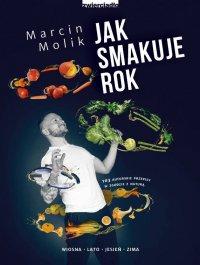 Jak smakuje rok. Wiosna, lato, jesień, zima - Marcin Molik - ebook