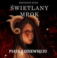 Świetlany mrok. Piąta z Dziewięciu - Krzysztof Bonk - audiobook