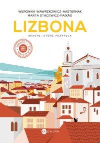 Lizbona. Miasto, które przytula - Weronika Wawrzkowicz-Nasternak - ebook