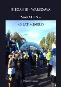 Bieganie - Warszawa. Maraton - 40 lat minęło - Wojciech Biedroń - ebook
