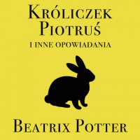 Króliczek Piotruś i inne opowiadania