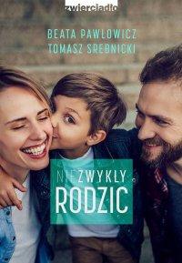 Niezwykły rodzic - Beata Pawłowicz - ebook