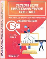 Zarządzanie sieciami komputerowymi w programie Packet Tracer - Marek Smyczek - ebook