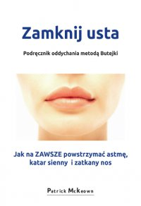 Zamknij usta. Podręcznik oddychania metodą Butejki - Patrick McKeown - ebook