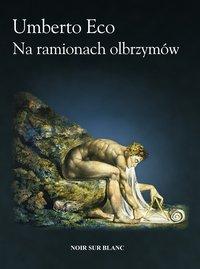 Na ramionach olbrzymów - Umberto Eco - ebook