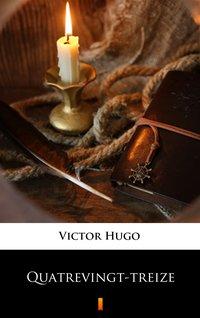 Quatrevingt-treize - Victor Hugo - ebook