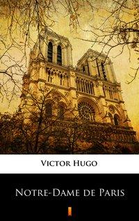 Notre-Dame de Paris - Victor Hugo - ebook
