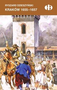 Kraków 1655-1657 - Ryszard Dzieszyński - ebook