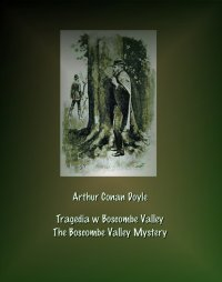 Tragedia w Boscombe Valley. The Boscombe Valley Mystery