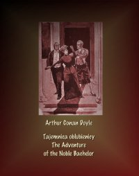Tajemnica oblubienicy. The Adventure of the Noble Bachelor