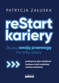 reStart kariery. Zbuduj swoją przewagę na rynku pracy - Patrycja Załuska - audiobook