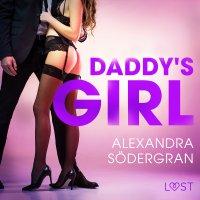 Daddy's Girl - opowiadanie erotyczne - Alexandra Södergran - audiobook