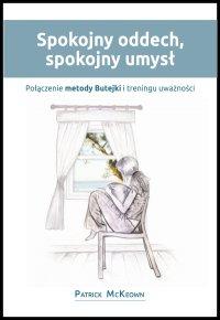 Spokojny oddech, spokojny umysł - Patrick McKeown - ebook
