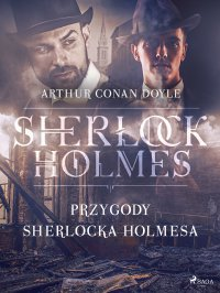 Przygody Sherlocka Holmesa - Arthur Conan Doyle - ebook