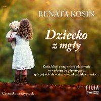 Dziecko z mgły - Renata Kosin - audiobook