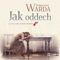 Jak oddech - Małgorzata Warda - audiobook